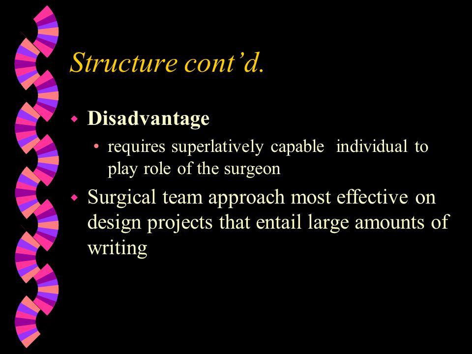 Structure cont'd. Disadvantage