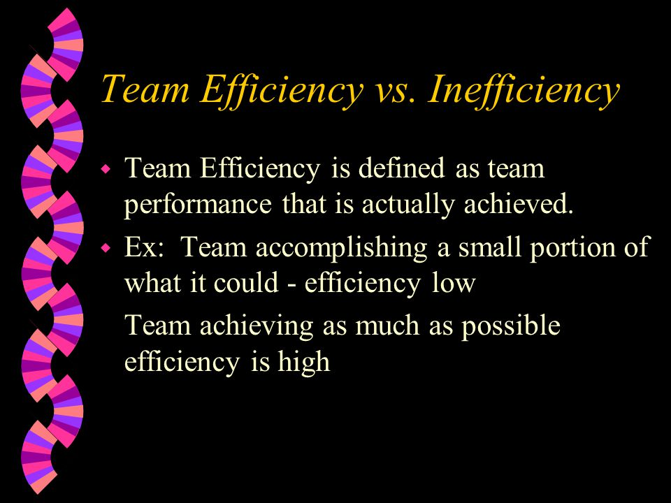 Team Efficiency vs. Inefficiency