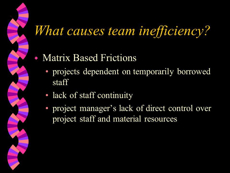 What causes team inefficiency