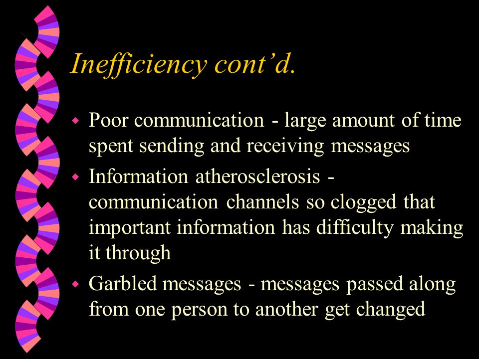 Inefficiency cont'd. Poor communication - large amount of time spent sending and receiving messages.