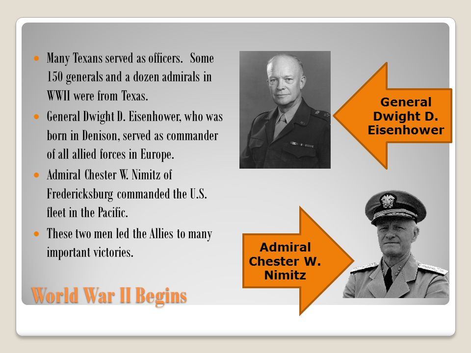 General Dwight D. Eisenhower Admiral Chester W. Nimitz