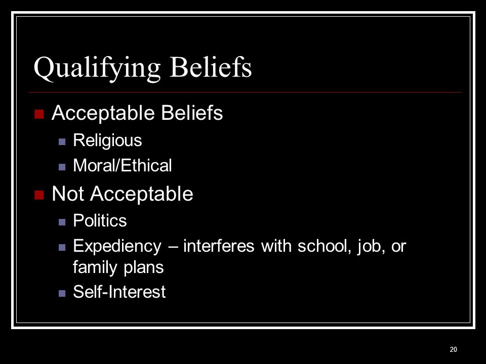 Qualifying Beliefs Acceptable Beliefs Not Acceptable Religious