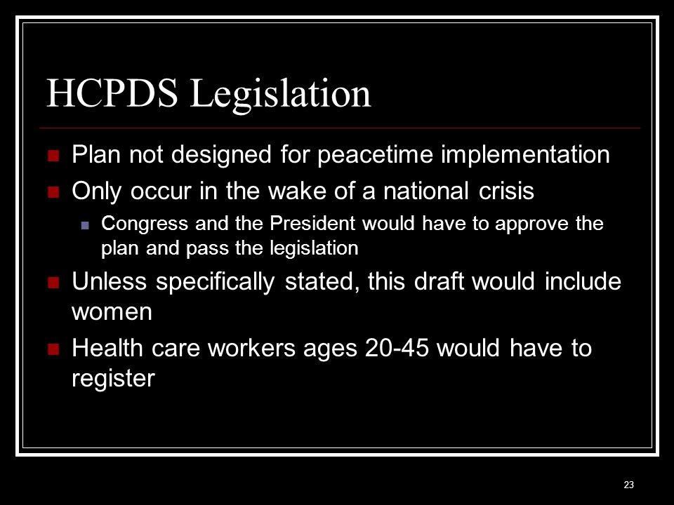 HCPDS Legislation Plan not designed for peacetime implementation