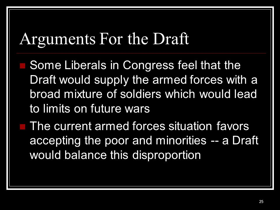 Arguments For the Draft