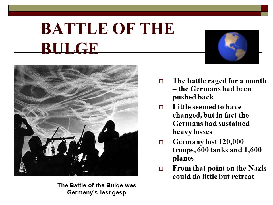 The Battle of the Bulge was Germany's last gasp