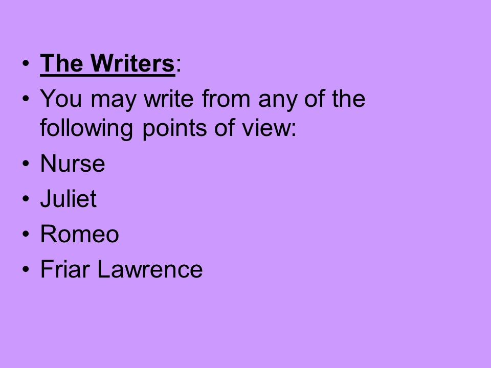 The Writers: You may write from any of the following points of view: Nurse.