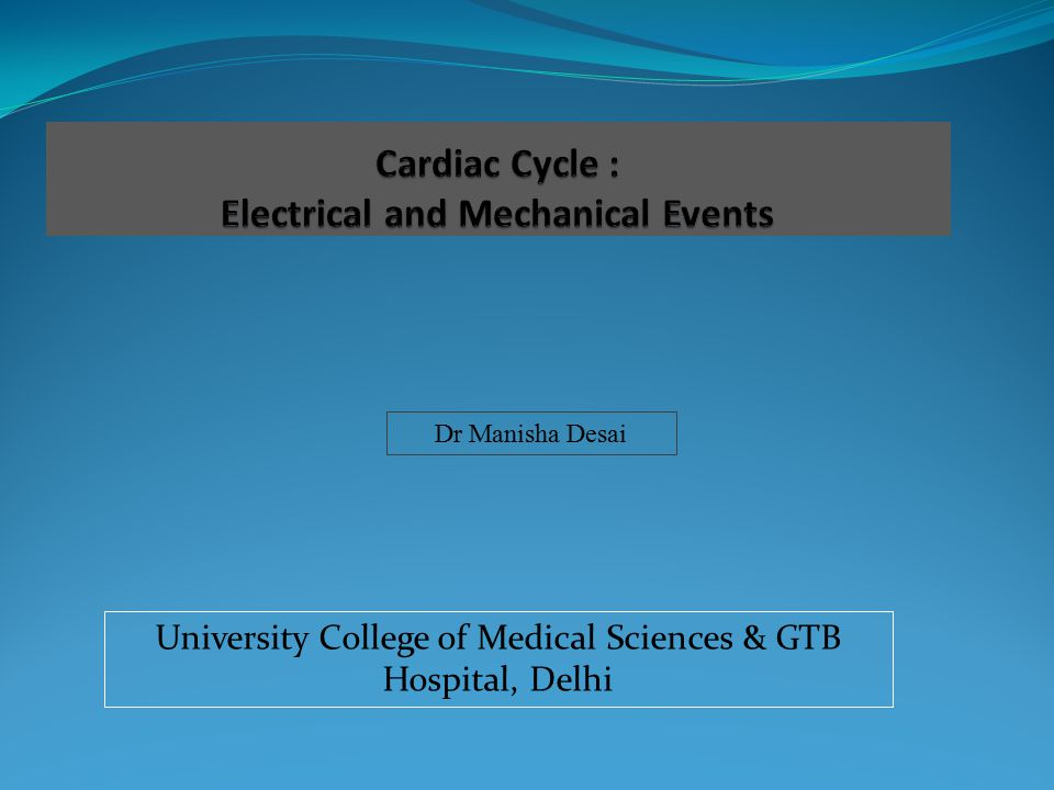 Cardiac Cycle : Electrical and Mechanical Events