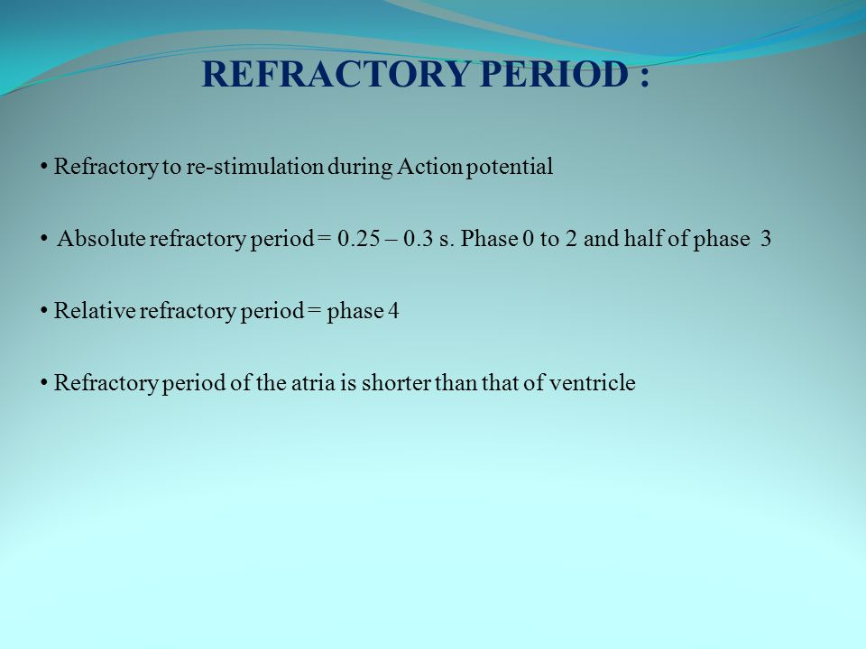 REFRACTORY PERIOD : Refractory to re-stimulation during Action potential.