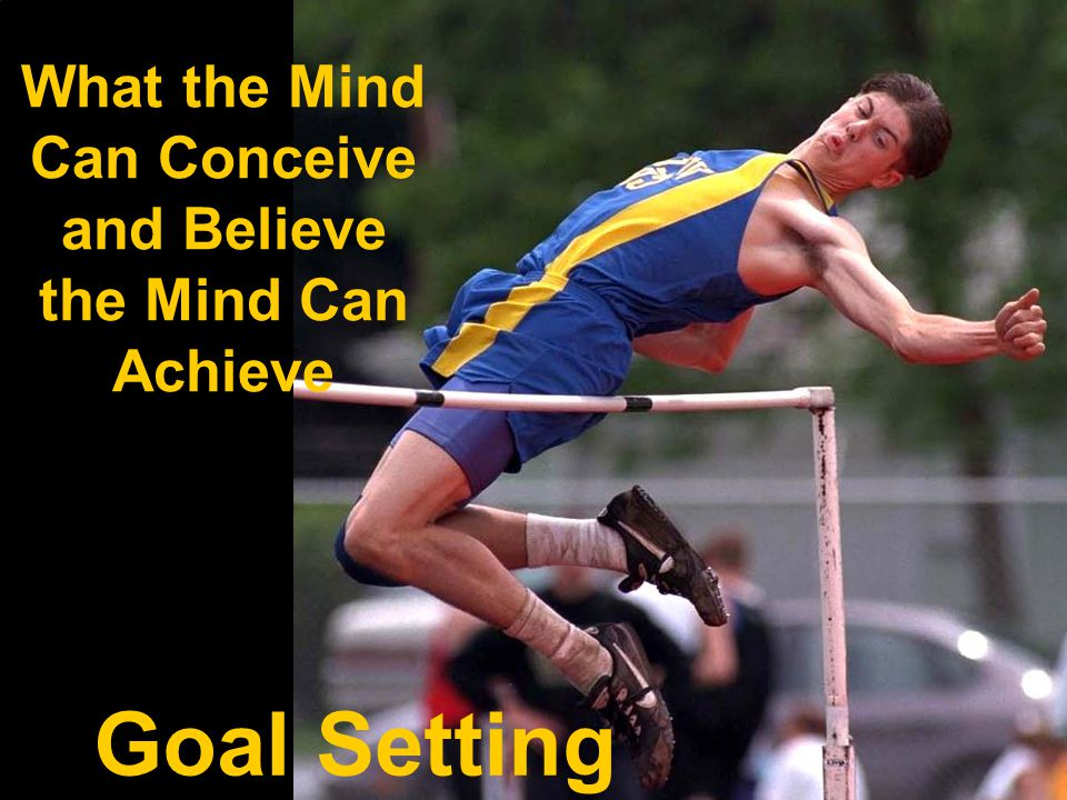 What the Mind Can Conceive and Believe the Mind Can Achieve