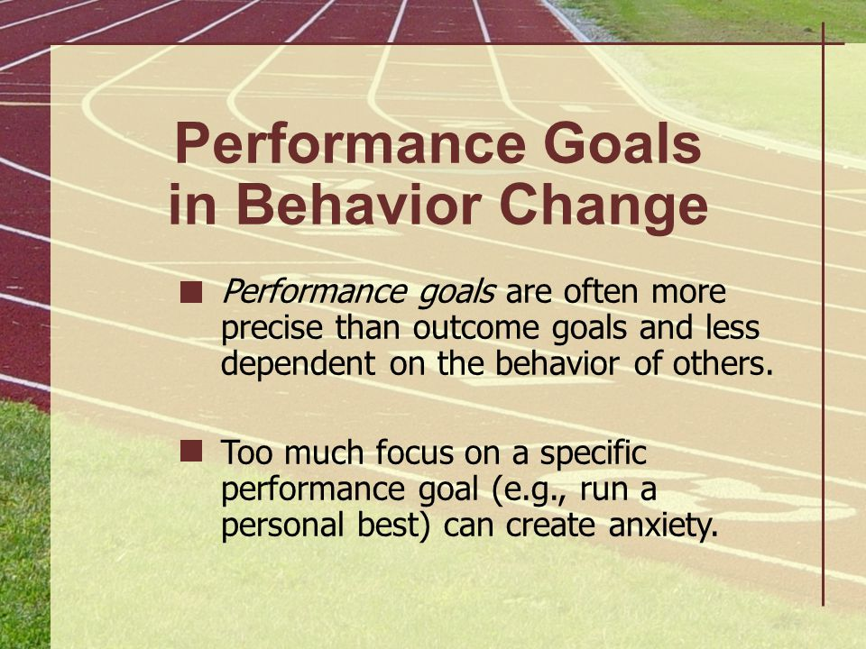 Performance Goals in Behavior Change