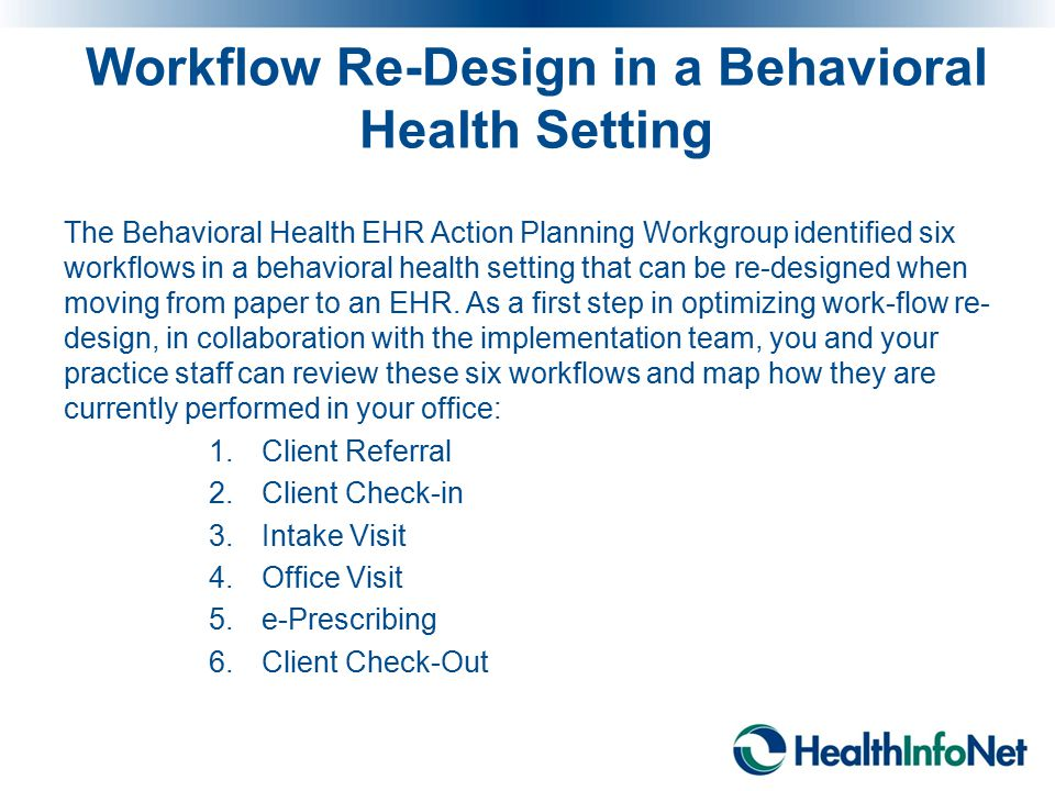 Workflow Re-Design in a Behavioral Health Setting