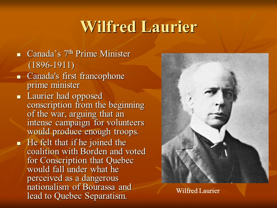 Wilfred Laurier Canada's 7th Prime Minister (1896-1911)
