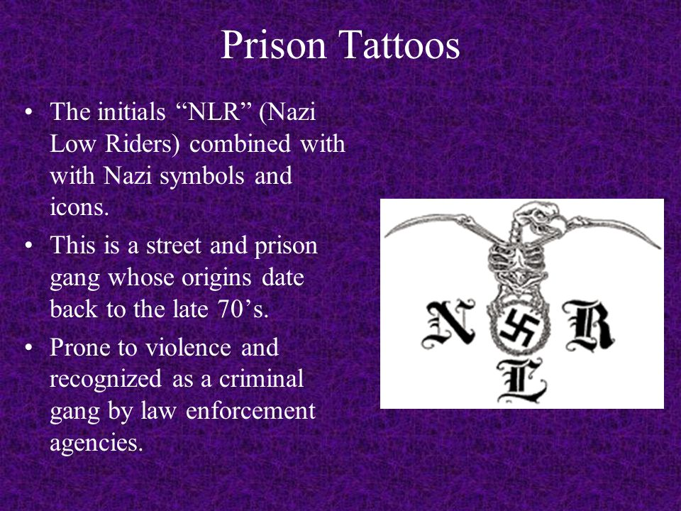 Prison Tattoos The initials NLR (Nazi Low Riders) combined with with Nazi symbols and icons.