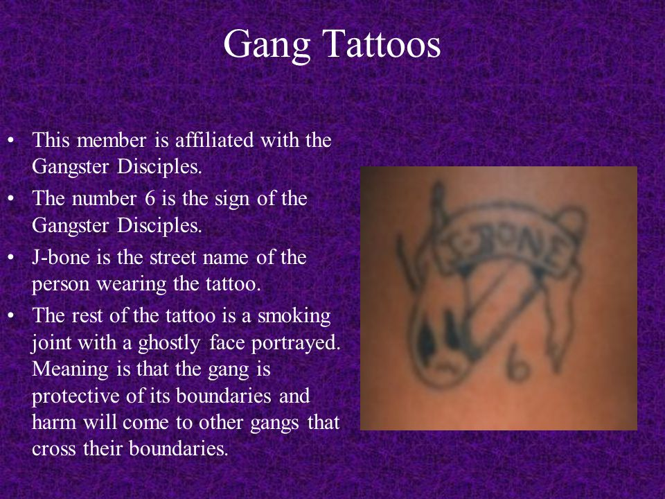 Gang Tattoos This member is affiliated with the Gangster Disciples.