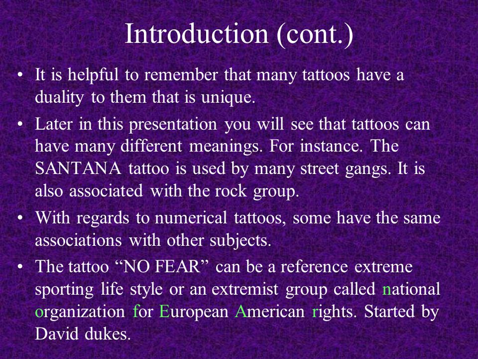 Introduction (cont.) It is helpful to remember that many tattoos have a duality to them that is unique.