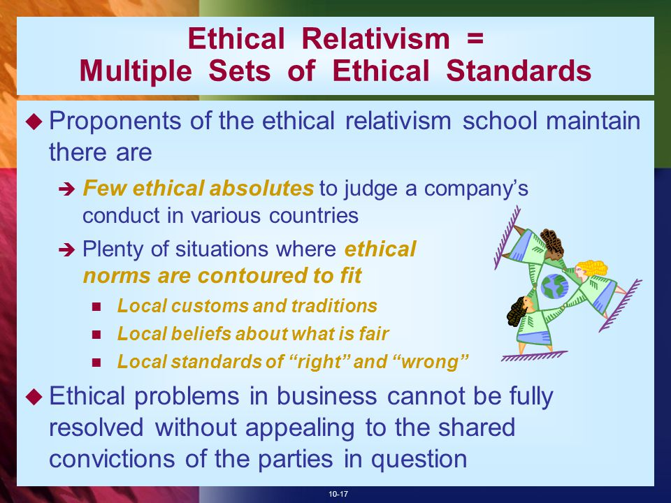 Ethical Relativism = Multiple Sets of Ethical Standards