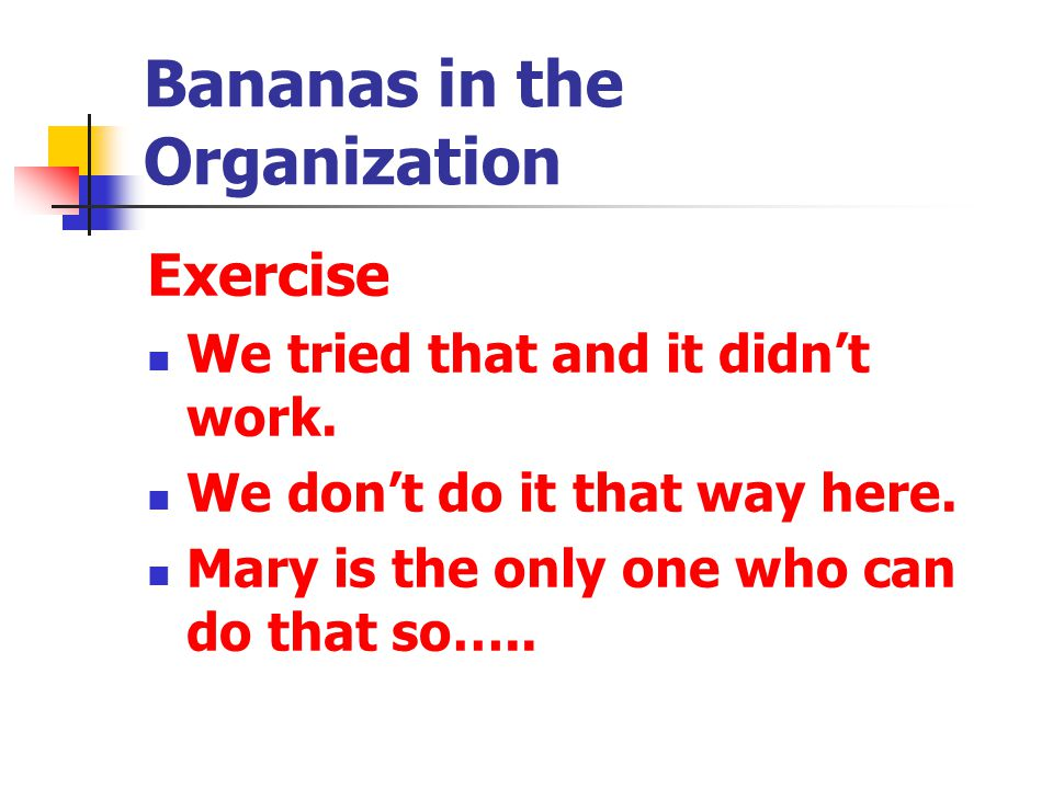 Bananas in the Organization