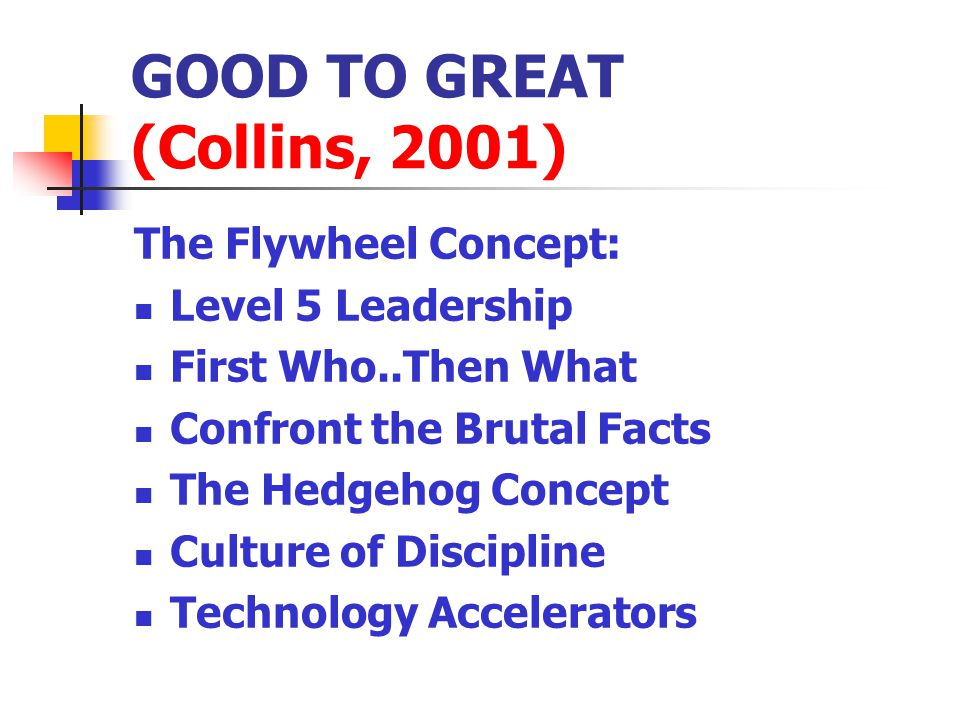 GOOD TO GREAT (Collins, 2001)