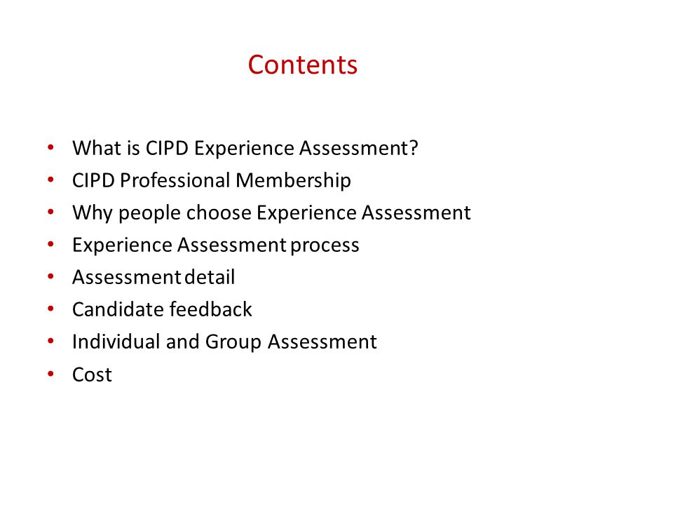 Contents What is CIPD Experience Assessment