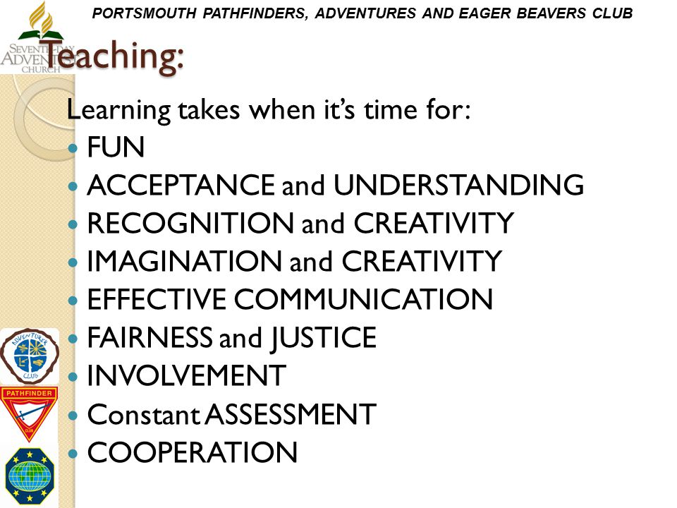 Teaching: Learning takes when it's time for: FUN