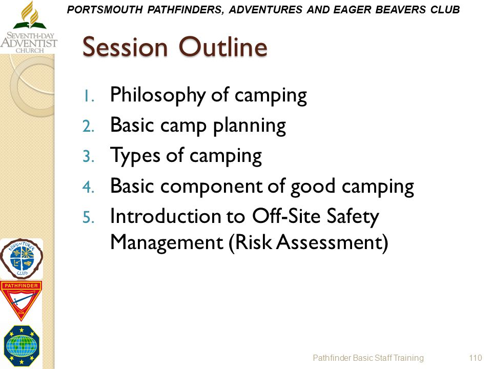 Session Outline Philosophy of camping Basic camp planning