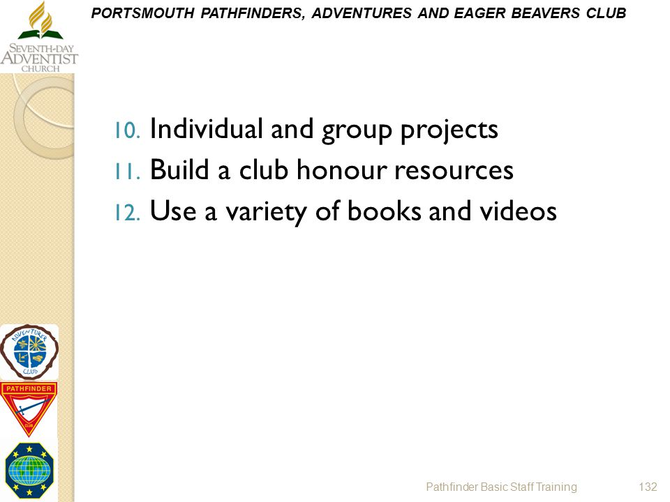 Individual and group projects Build a club honour resources