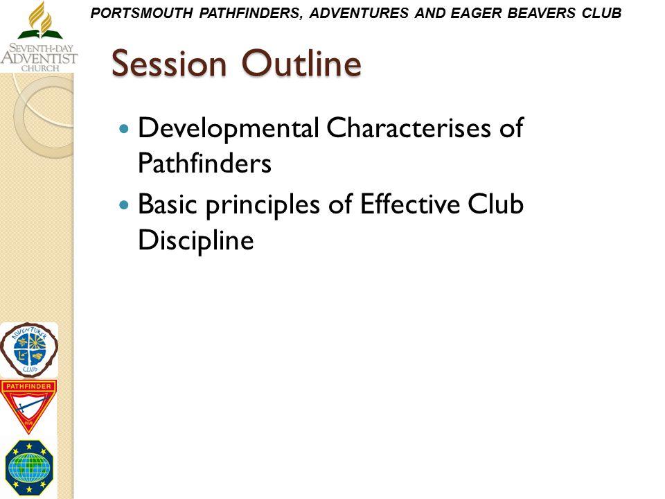 Session Outline Developmental Characterises of Pathfinders