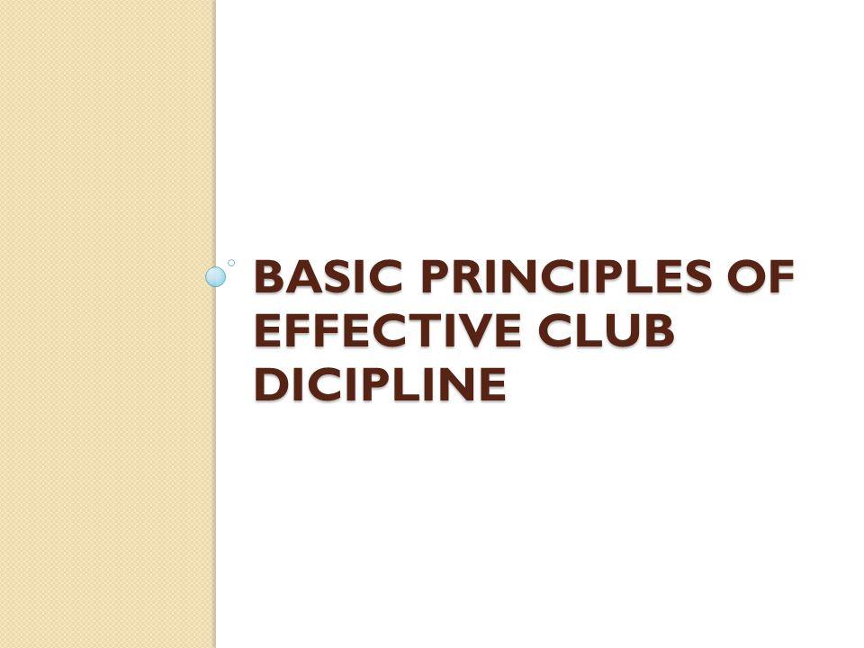 Basic Principles of Effective Club Dicipline