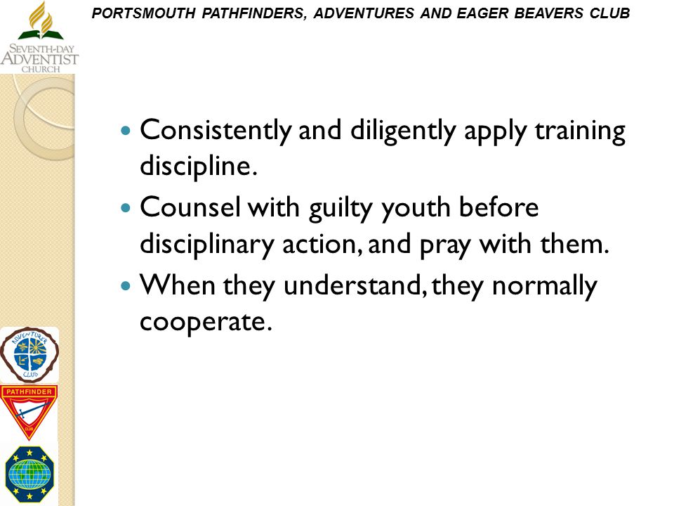 Consistently and diligently apply training discipline.
