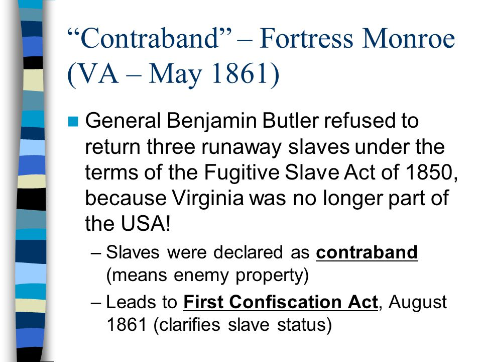 Contraband – Fortress Monroe (VA – May 1861)