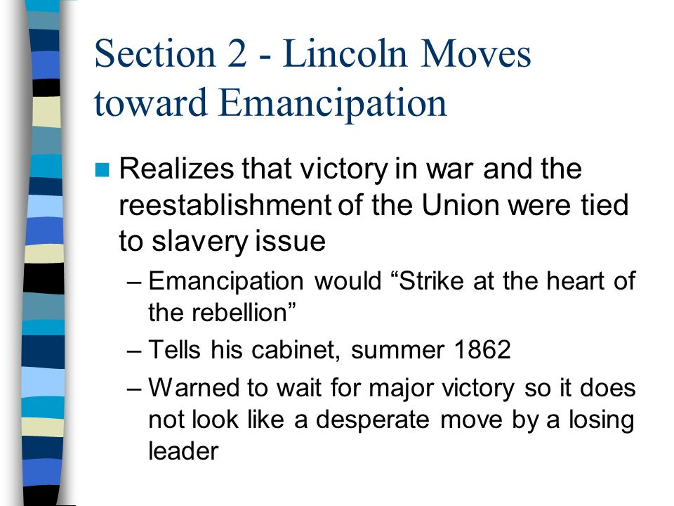 Section 2 - Lincoln Moves toward Emancipation