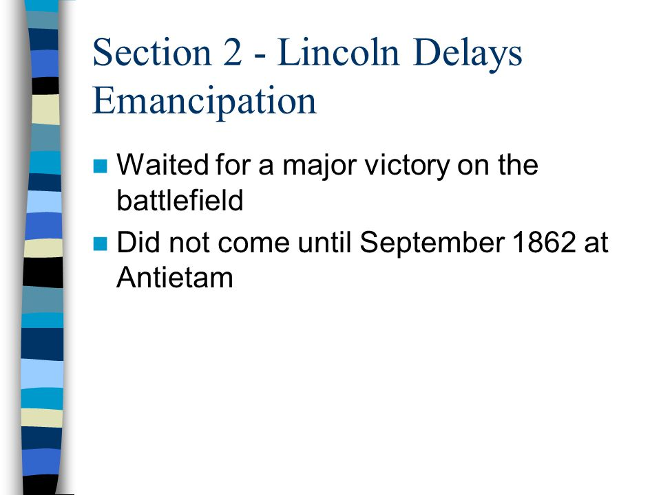 Section 2 - Lincoln Delays Emancipation