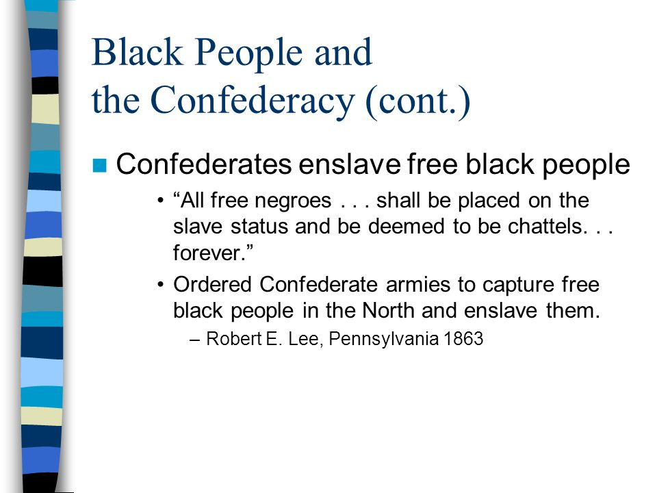 Black People and the Confederacy (cont.)