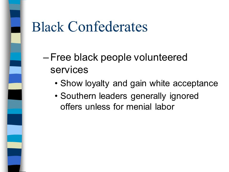 Black Confederates Free black people volunteered services