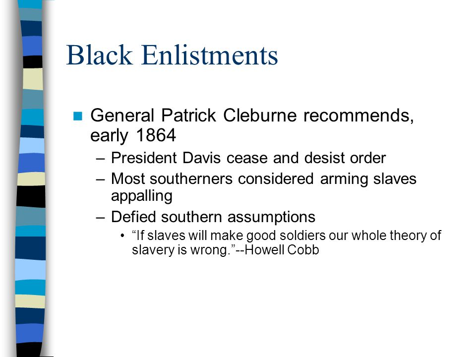 Black Enlistments General Patrick Cleburne recommends, early 1864