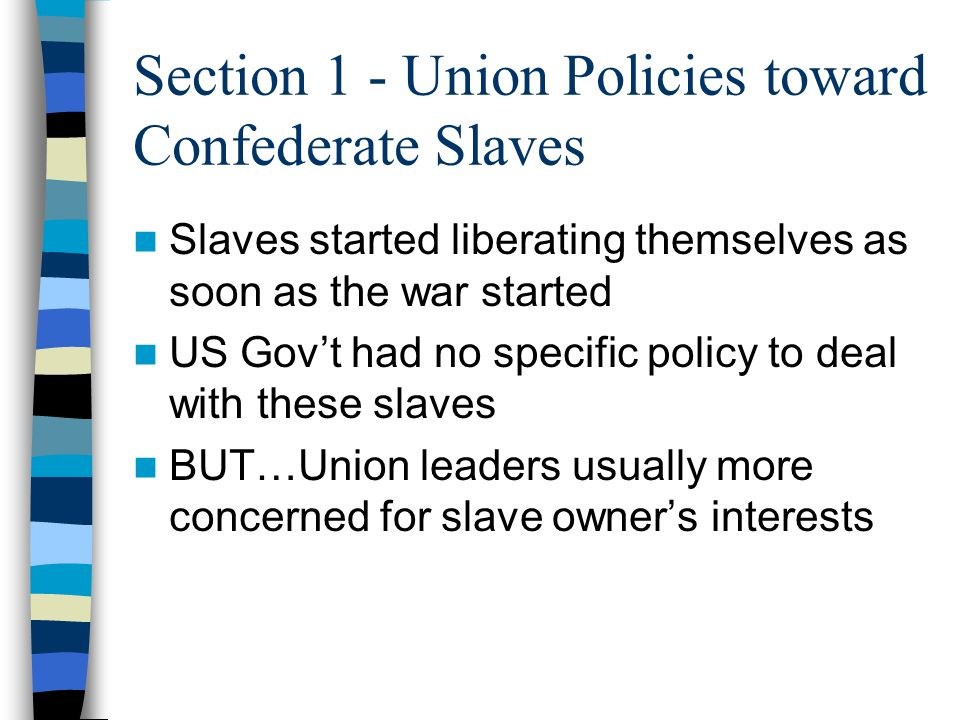Section 1 - Union Policies toward Confederate Slaves