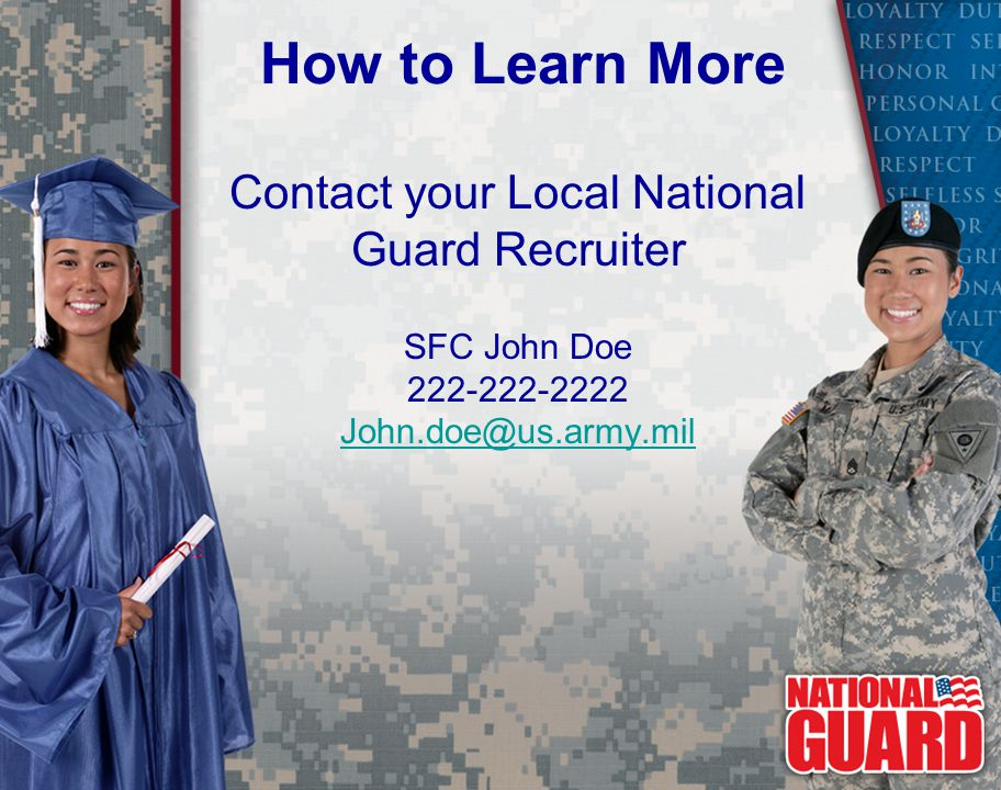Contact your Local National Guard Recruiter