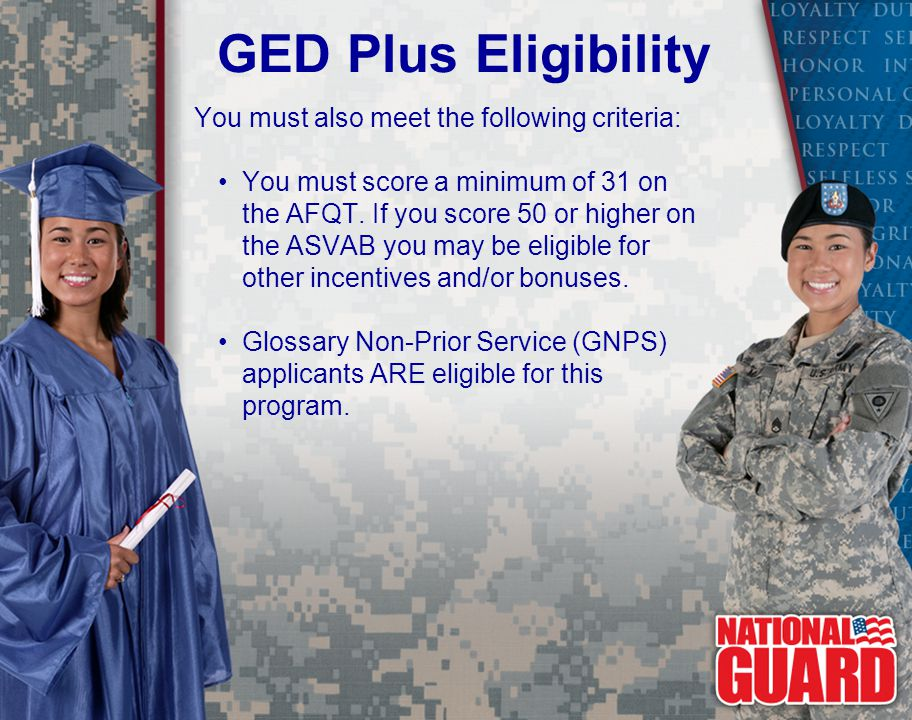 GED Plus Eligibility You must also meet the following criteria:
