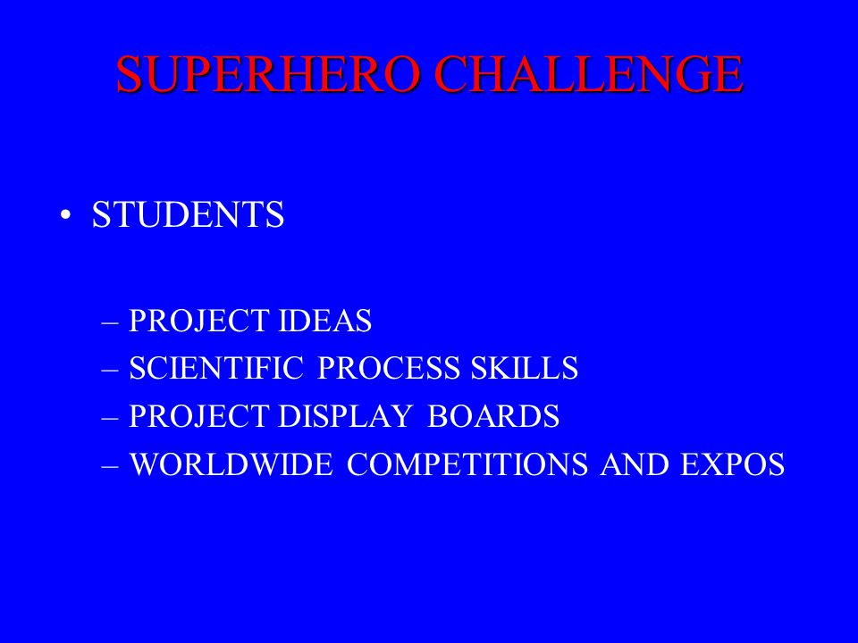 SUPERHERO CHALLENGE STUDENTS PROJECT IDEAS SCIENTIFIC PROCESS SKILLS