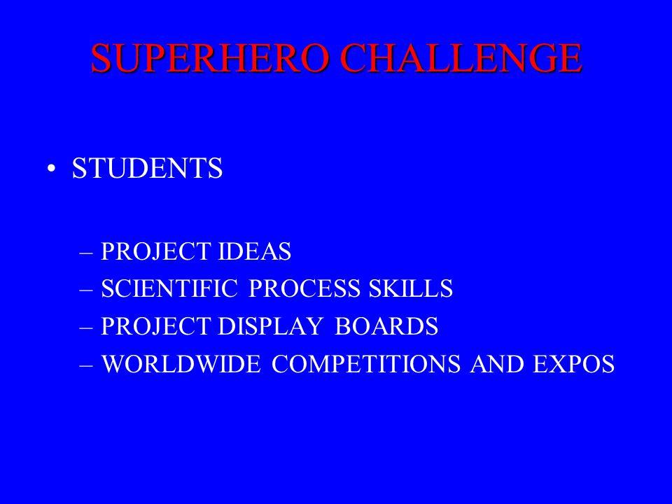 SUPERHERO CHALLENGE STUDENTS PROJECT IDEAS SCIENTIFIC PROCESS SKILLS