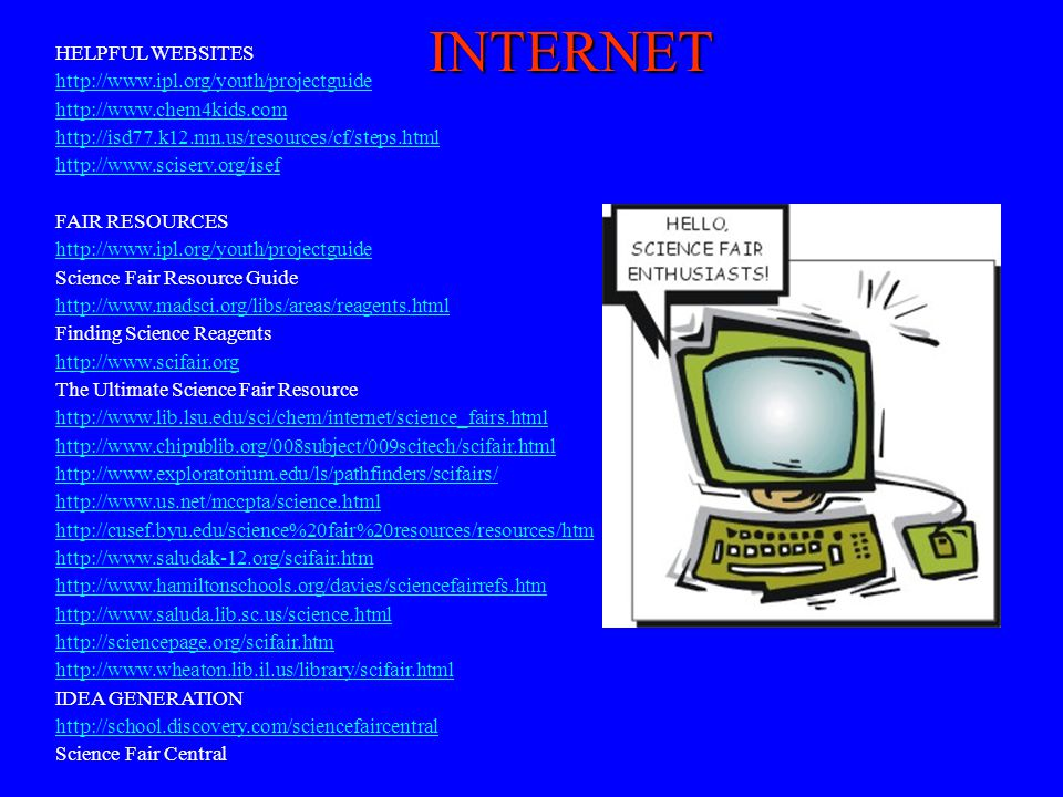 INTERNET HELPFUL WEBSITES http://www.ipl.org/youth/projectguide