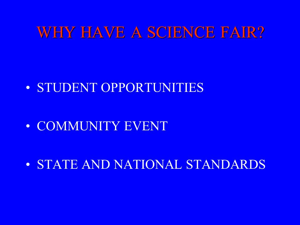 WHY HAVE A SCIENCE FAIR STUDENT OPPORTUNITIES COMMUNITY EVENT