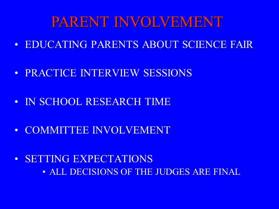 PARENT INVOLVEMENT EDUCATING PARENTS ABOUT SCIENCE FAIR
