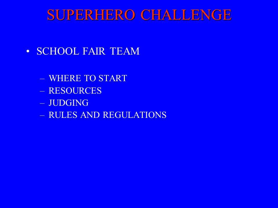 SUPERHERO CHALLENGE SCHOOL FAIR TEAM WHERE TO START RESOURCES JUDGING
