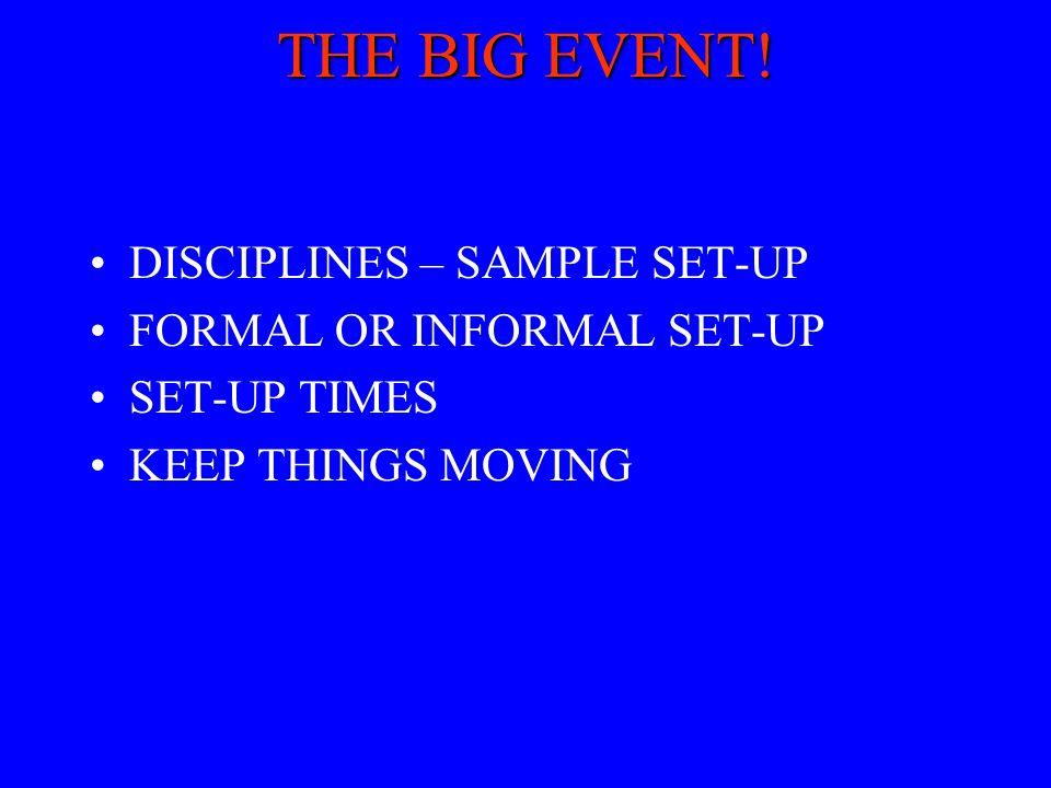 THE BIG EVENT! DISCIPLINES – SAMPLE SET-UP FORMAL OR INFORMAL SET-UP