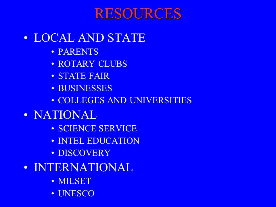 RESOURCES LOCAL AND STATE NATIONAL INTERNATIONAL PARENTS ROTARY CLUBS