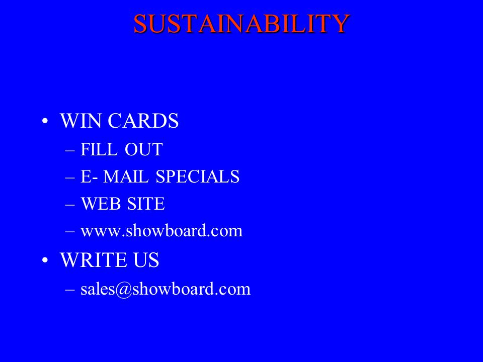 SUSTAINABILITY WIN CARDS WRITE US FILL OUT E- MAIL SPECIALS WEB SITE