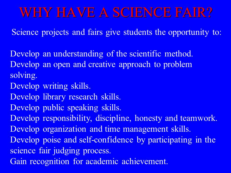 Science projects and fairs give students the opportunity to: