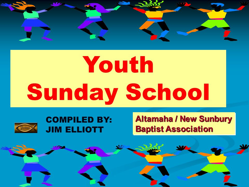 Youth Sunday School Altamaha / New Sunbury COMPILED BY: