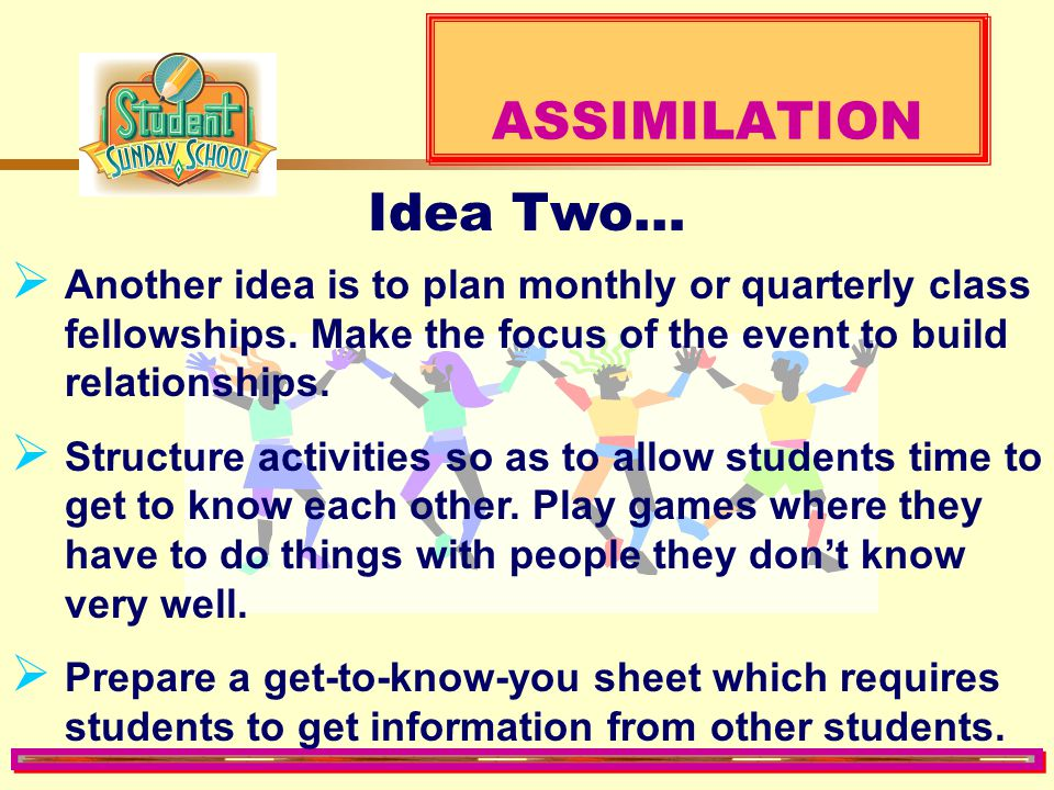 ASSIMILATION Idea Two…